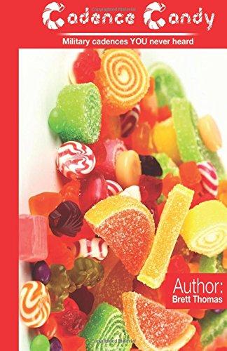 Cadence Candy: Original Military Cadences (Tried and True) (Volume 1): Brett Thomas