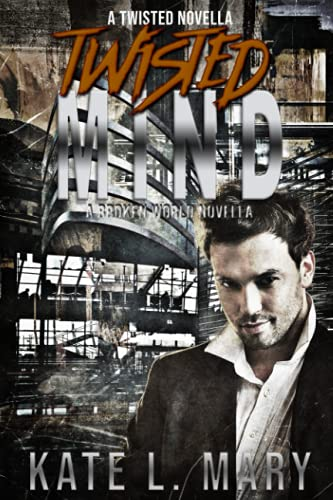 Twisted Mind: Mary, Kate L.