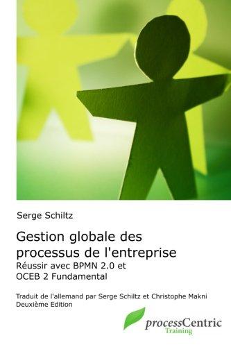 9781541169852: Gestion globale des processus de l'entreprise: Réussir avec BPMN 2.0 et OCEB 2 Fundamental