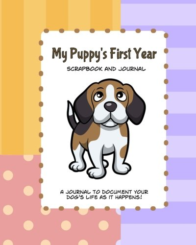 My Puppy's First Year Scrapbook and Journal: Puppy Baby Memory Book (Keepsake Book): Debbie ...
