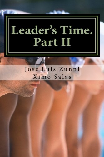 Leader s Time. Part II: Management and: José Luis Zunni,
