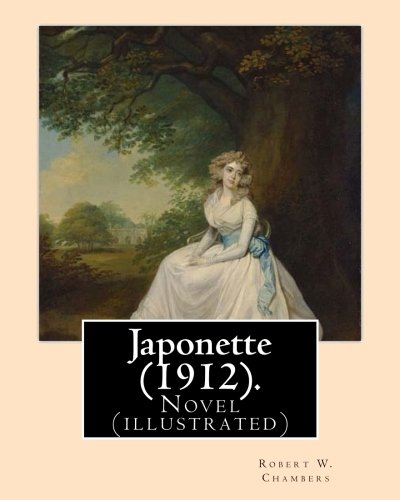 9781541188143: Japonette (1912). By: Robert W. Chambers, illustrated By: Charles Dana Gibson: Novel (illustrated)