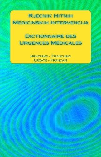 Rjecnik Hitnih Medicinskih Intervencija / Dictionnaire Des: Edita Ciglenecki