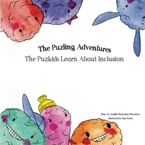 The Puzlings Learn about Inclusion: The Puzling: Natalie McKechnie Mannherz