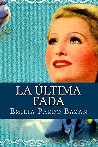 La ultima fada (Paperback): Emilia Pardo Bazan