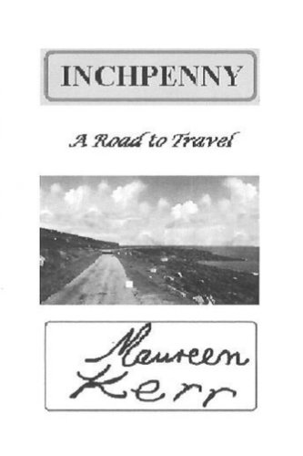 Inchpenny: A Road to Travel: Kerr, Mrs Maureen