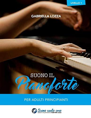 9781541234642: Suono il Pianoforte livello 1: Per adulti principianti: Volume 1