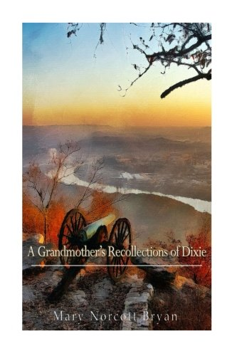 A Grandmother s Recollections of Dixie (Paperback): Mary Norcott Bryan