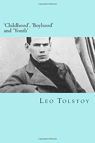 9781541245068: 'Childhood', 'Boyhood' and 'Youth': An Autobiographical Trilogy