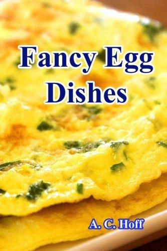 Fancy Egg Dishes (Paperback): A C Hoff