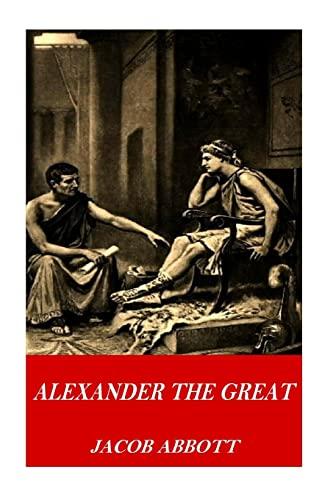 Alexander the Great (Paperback): Jacob Abbott