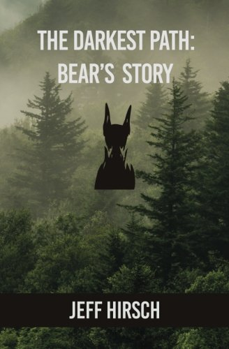 The Darkest Path: Bear's Story: Jeff Hirsch