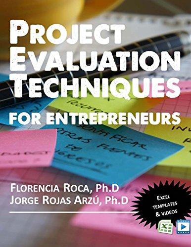 Project Evaluation Techniques for Entrepreneurs: Roca Ph.D, Florencia/