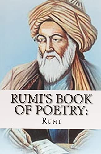 Rumi's Book of Poetry: 100 Inspirational Poems on Love, Life, and Meditation: Rumi
