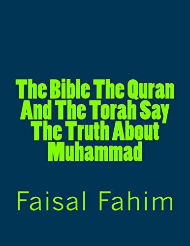 The Bible the Quran and the Torah: Faisal Fahim, Dr