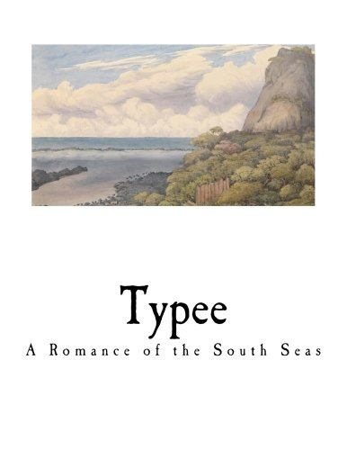 Typee: A Romance of the South Seas: Melville, Herman