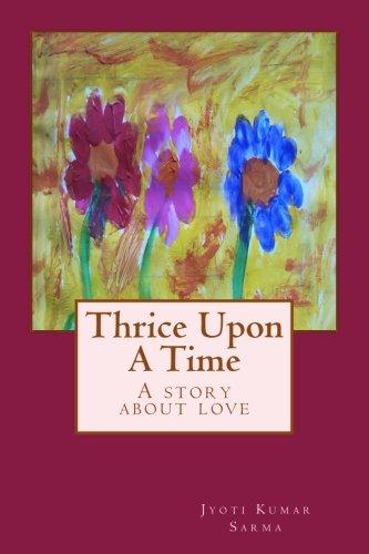 Thrice Upon a Time: Because When You: Sarma, MR Jyoti