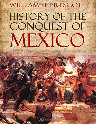 9781541266728: History of the Conquest of Mexico