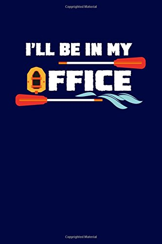I'll Be in My Office: Funny Kayak: Journals and More