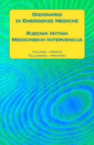 Dizionario Di Emergenze Mediche / Rjecnik Hitnih: Edita Ciglenecki