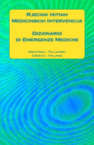 Rjecnik Hitnih Medicinskih Intervencija / Dizionario Di: Edita Ciglenecki