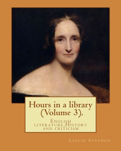 Hours in a Library. by: Leslie Stephen: Stephen, Leslie