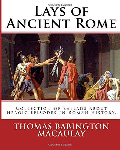 Lays of Ancient Rome. by: Thomas Babington: Macaulay, Thomas Babington