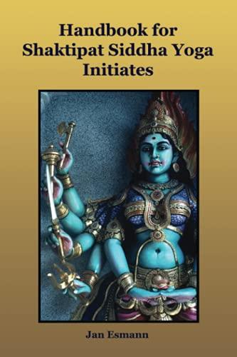 Handbook for Shaktipat Siddhayoga Initiates: Esmann, Jan