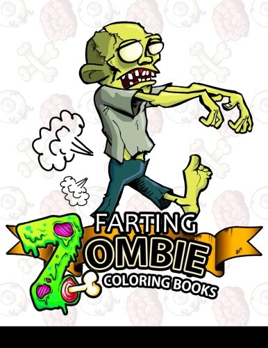 Farting Zombie coloring books: A Cute and Funny Coloring Book 9781541287679 AMAZON BEST SELLER | BEST GIFT IDEAS This incredible adult coloring book by best-selling artist is the perfect way to relieve stress and