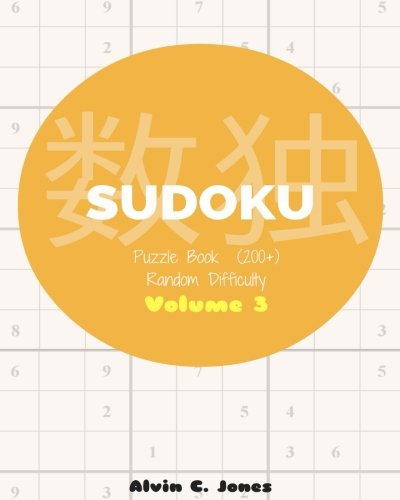 Sudoku:Sudoku Puzzle Book Random Difficulty Volume 3: Jones, Alvin C.