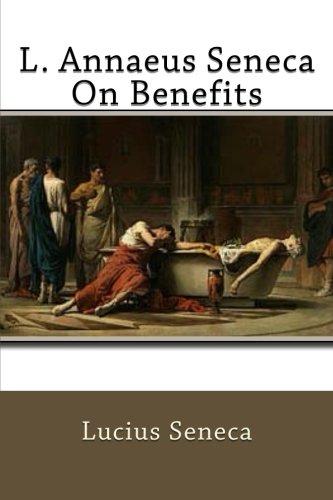 L. Annaeus Seneca On Benefits: Lucius Seneca