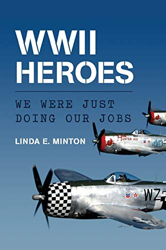 Wwii Heroes: We Were Just Doing Our Jobs