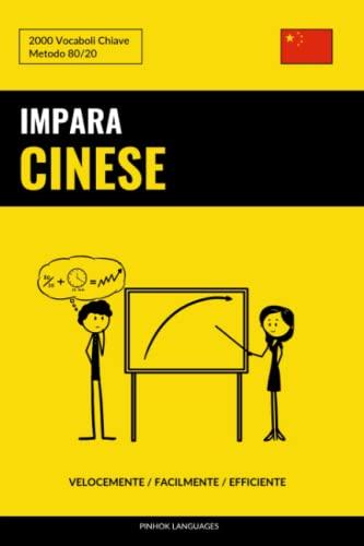 9781541307629: Impara il Cinese - Velocemente / Facilmente / Efficiente: 2000 Vocaboli Chiave