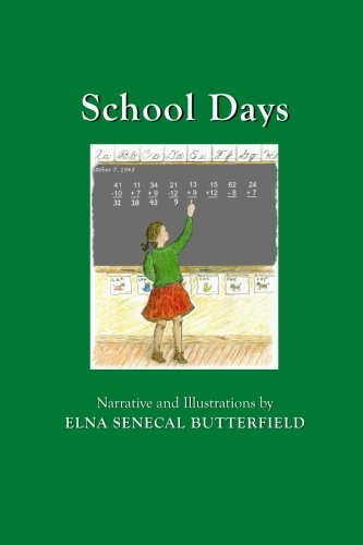 School Days: Black & White illustrations (My Times Remembered: Recollections of a 1940s ...