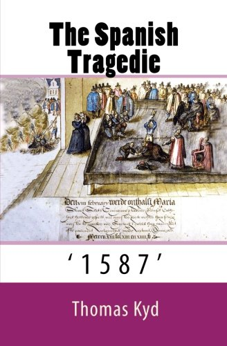 9781541319356: The Spanish Tragedie: 1587