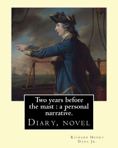 9781541319585: Two years before the mast : a personal narrative. By: Richard Henry Dana Jr. illustrated By: E. Boyd Smith. (Smith, E. Boyd (Elmer Boyd), 1860-1943): Diary, novel