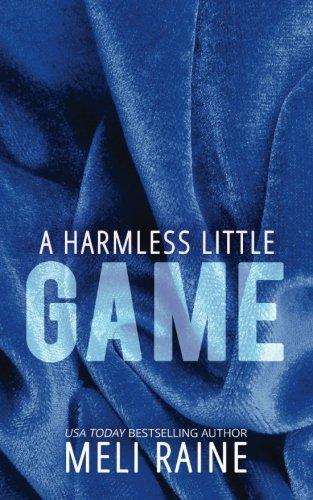 A Harmless Little Game (Harmless #1): Volume: Raine, Meli