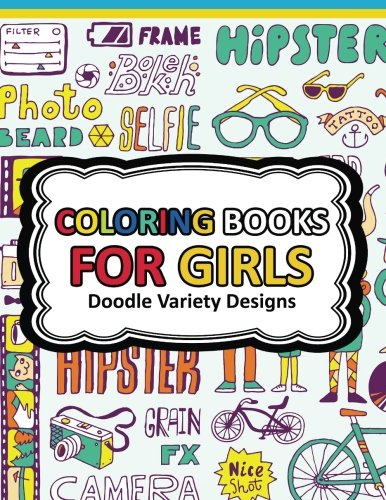 Coloring Book for Girls Doodle Cutes: The Really Best Relaxing Colouring Book For Girls 2017 (Cute,...