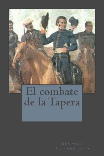 El Combate de La Tapera (Paperback): Eduardo Acevedo Diaz