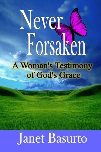 9781541347397: Never Forsaken: A Woman's Testimony of God's Grace