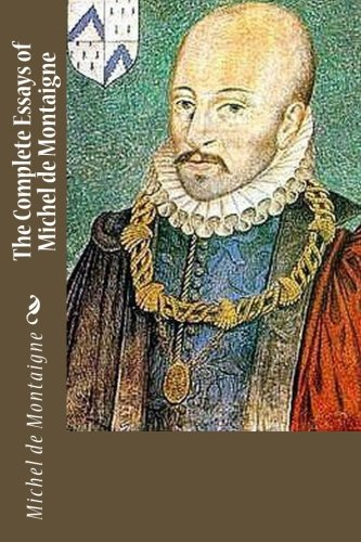 9781541361904: The Complete Essays of Michel de Montaigne