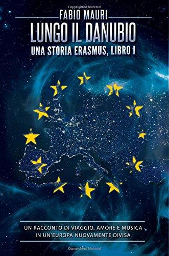 Lungo Il Danubio: (Una Storia Erasmus Vol.: Mauri, Fabio