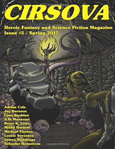 Cirsova #5: Heroic Fantasy and Science Fiction: Schuyler Hernstrom, Jay