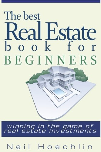 The Best Real Estate Book for Beginners: Winning in the game of Real estate investments: Neil ...