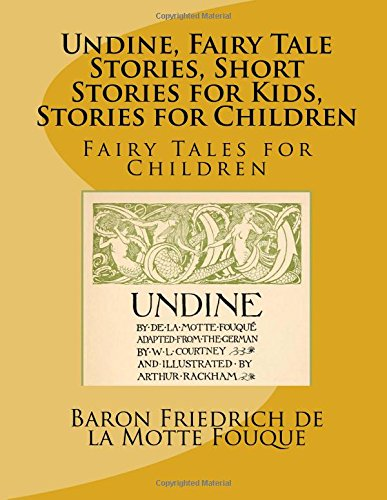 9781541391673: Undine, Fairy Tale Stories, Short Stories for Kids, Stories for Children: Fairy Tales for Children