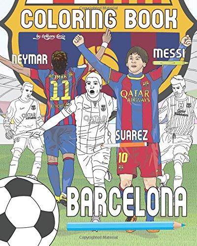 Messi, Neymar, Suarez and F.C. Barcelona: Soccer (Futbol) Coloring Book for Adults and Kids: ...