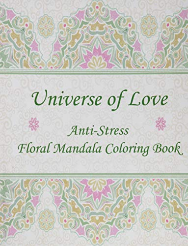 Universe of Love: Anti-Stress Floral Mandala Coloring: Brown, Mary Lou