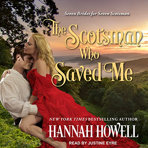 The Scotsman Who Saved Me (Seven Brides/Seven Scotsman): Hannah Howell