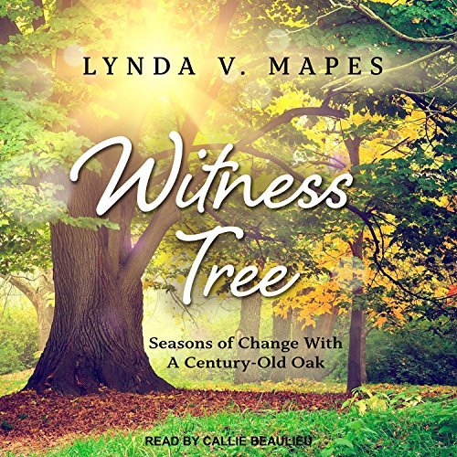 Witness Tree: Seasons of Change with a: Lynda V. Mapes