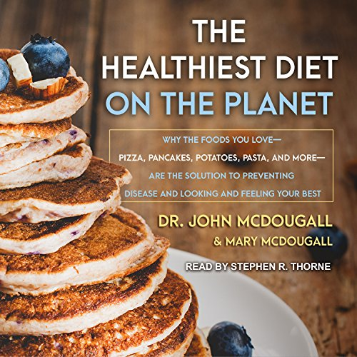 """""""The Healthiest Diet on the Planet"""" by Dr. John McDougall [Book Review]"""